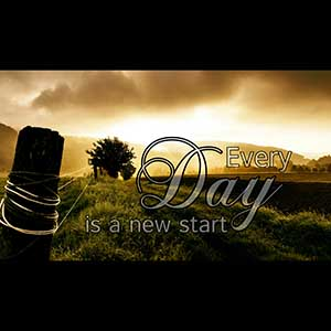 every day is a new start