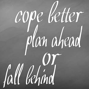 cope better plan ahead of fall behind